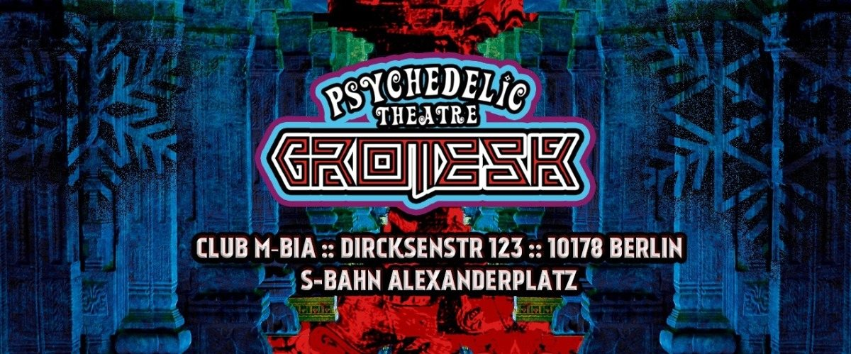 Grotesk ॐ by Psychedelic Theatre ॐ Christmas Edition 13 Dec '19, 23:00