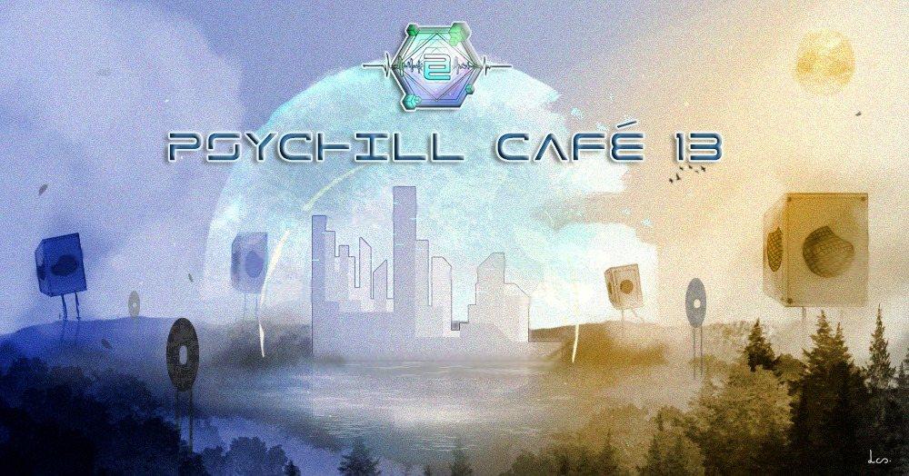 Psychill Café 13 13 Dec '19, 18:00