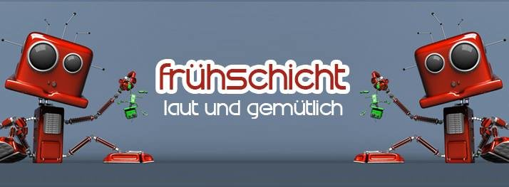 Frühschicht - laut & gemütlich 22 Dec '19, 08:00