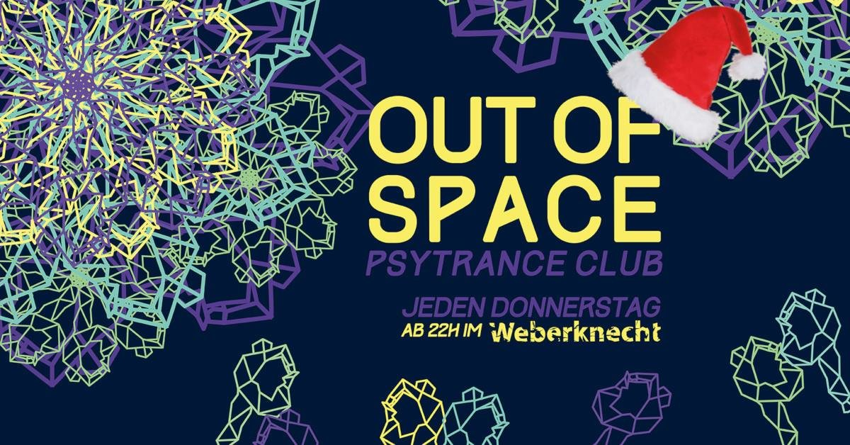 OUT of SPACE ~ Xmas Psytrance Club 26 Dec '19, 22:00