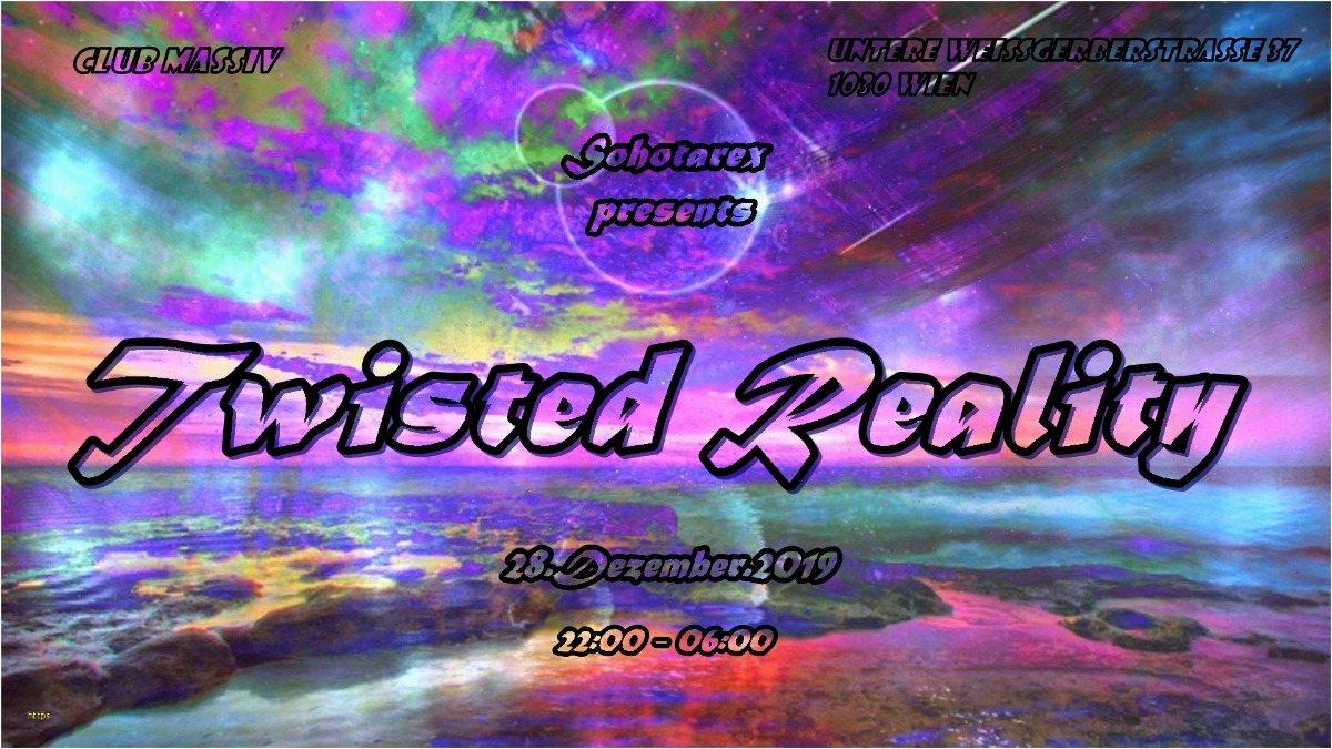 Twisted Reality 28 Dec '19, 22:00