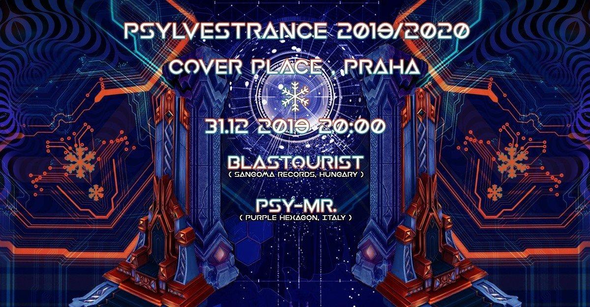 Psylvestrance 2019/2020 w/ Blastourist & Psy-Mr. 31 Dec '19, 20:00