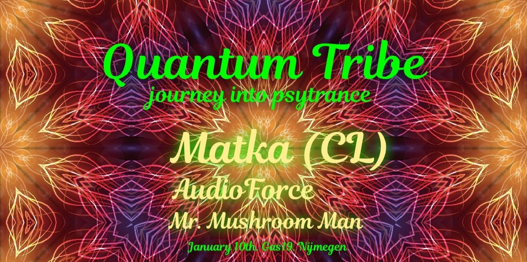 Quantum Tribe (journey into psytrance) 10 Jan '20, 23:00