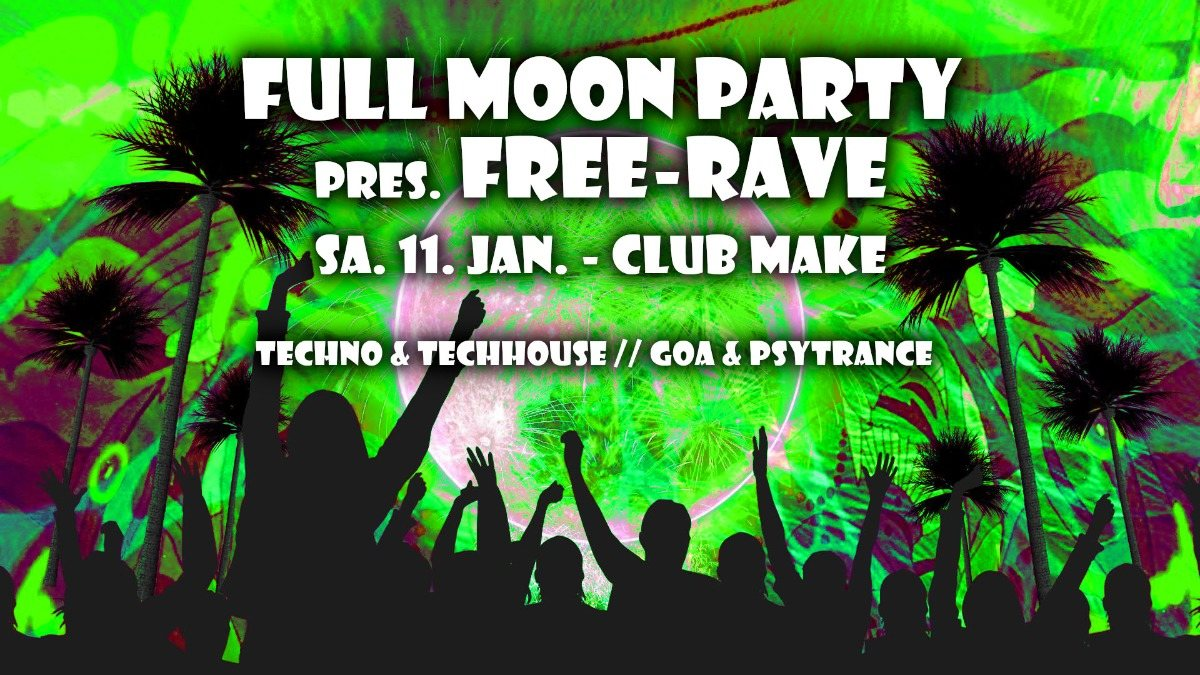 Fullmoon Party pres, Freerave 11 Jan '20, 22:00
