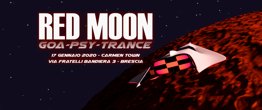 Red Moon [Goa Psy Trance] x Carmen Town | Brescia 17 Jan '20, 22:30