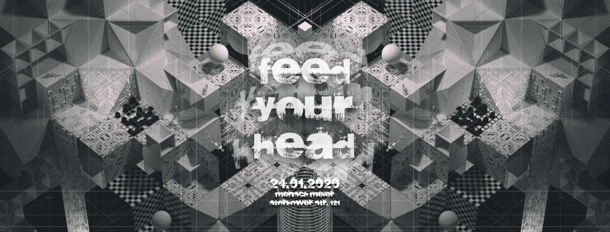 Feed your head 24 Jan '20, 23:30