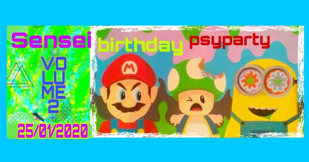 Sensei Birthday Psyparty 25 Jan '20, 22:00