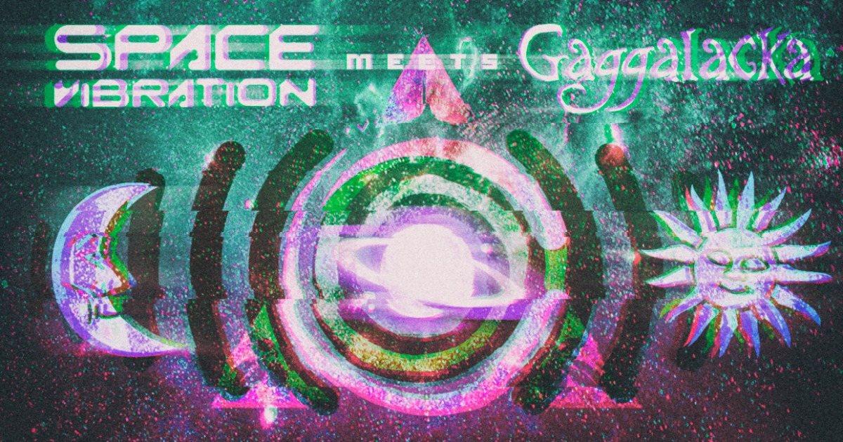 Space Vibration meets Gaggalacka 8 Feb '20, 23:30