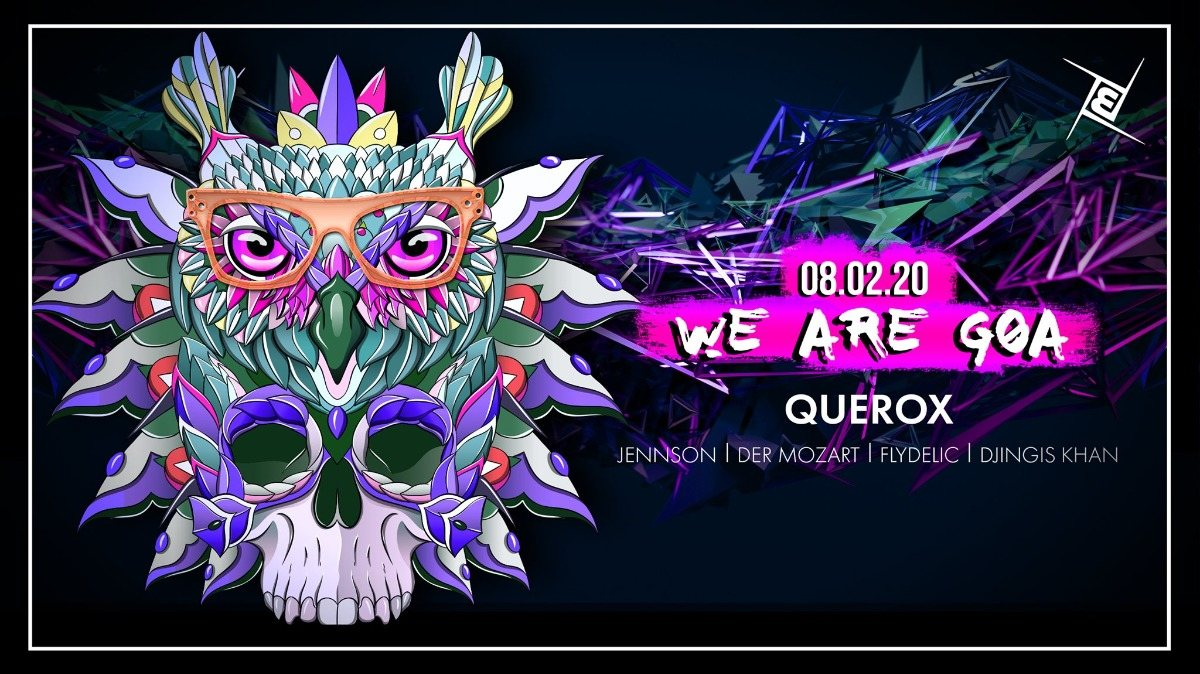 We are GOA w/ Querox 8 Feb '20, 23:00