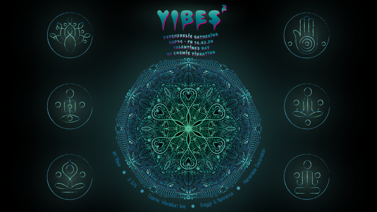VIBES² - Psychedelic Gathering w/ Cosmic Vibration live 14 Feb '20, 21:00