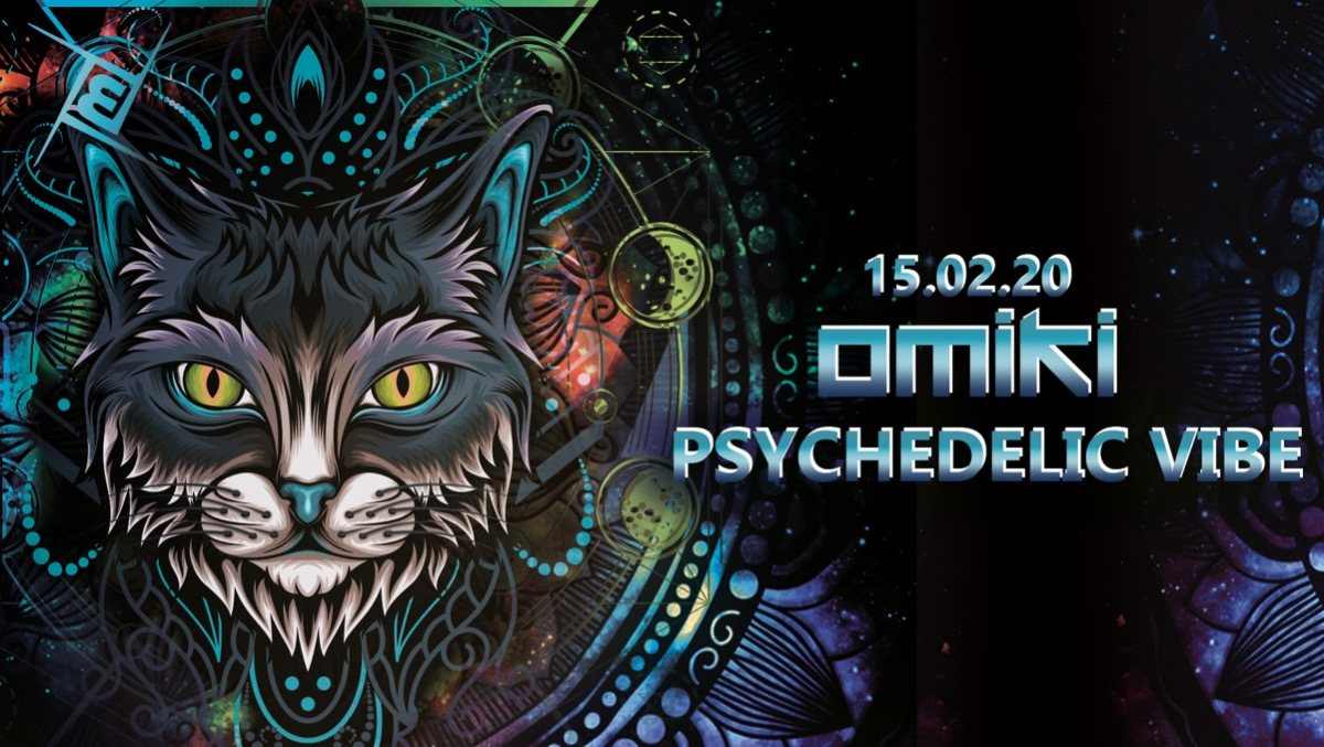 Psychedelic VIBE w/ Omiki & friends 15 Feb '20, 23:00