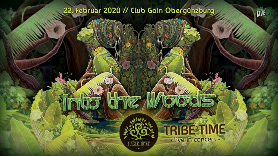 Into the Woods - live in concert with TRIBE TIME 22 Feb '20, 22:00