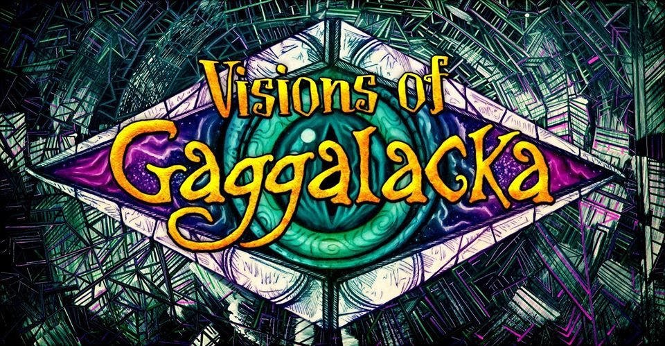 Visions of Gaggalacka ~ Weimar Edition 28 Feb '20, 23:00