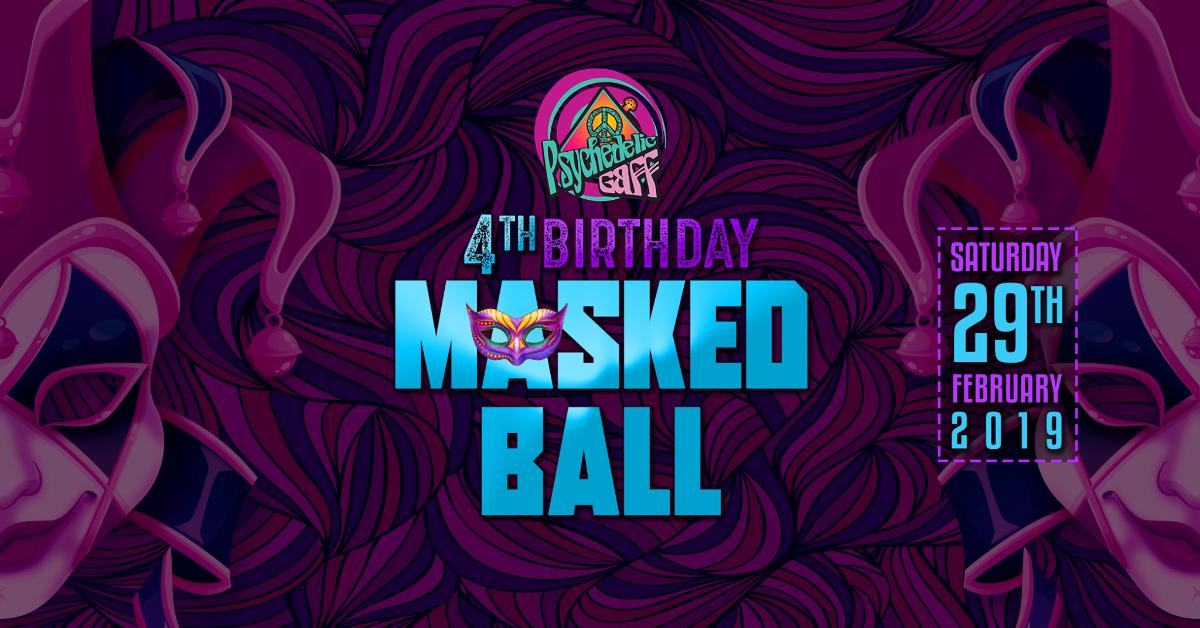 Psychedelic Gaff 4th Birthday - Masked Ball w/ Hydra-E 29 Feb '20, 21:00