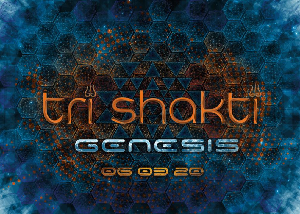 Tri Shakti GENESIS 6 Mar '20, 22:00