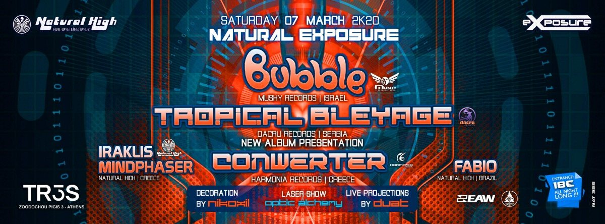 Natural Exposure presents Bubble / Tropical Bleyage & Conwerter in Athens 7 Mar '20, 23:30