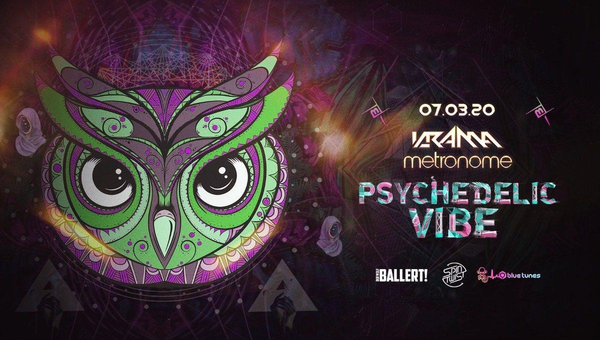 Psychedelic VIBE w/ Metronome & Krama 7 Mar '20, 23:00