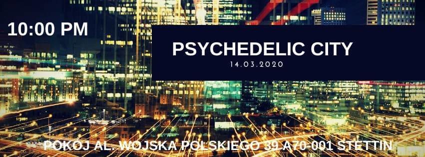 Psychedelic City - Never Sleep + Afterhour 14 Mar '20, 22:00