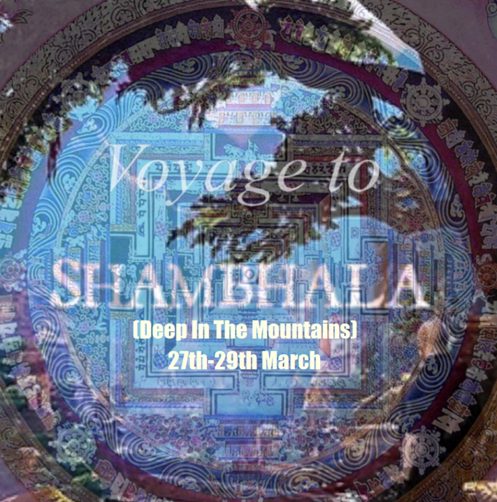 Voyage To Shambhala (Deep in the Mountains) 27 Mar '20, 18:00