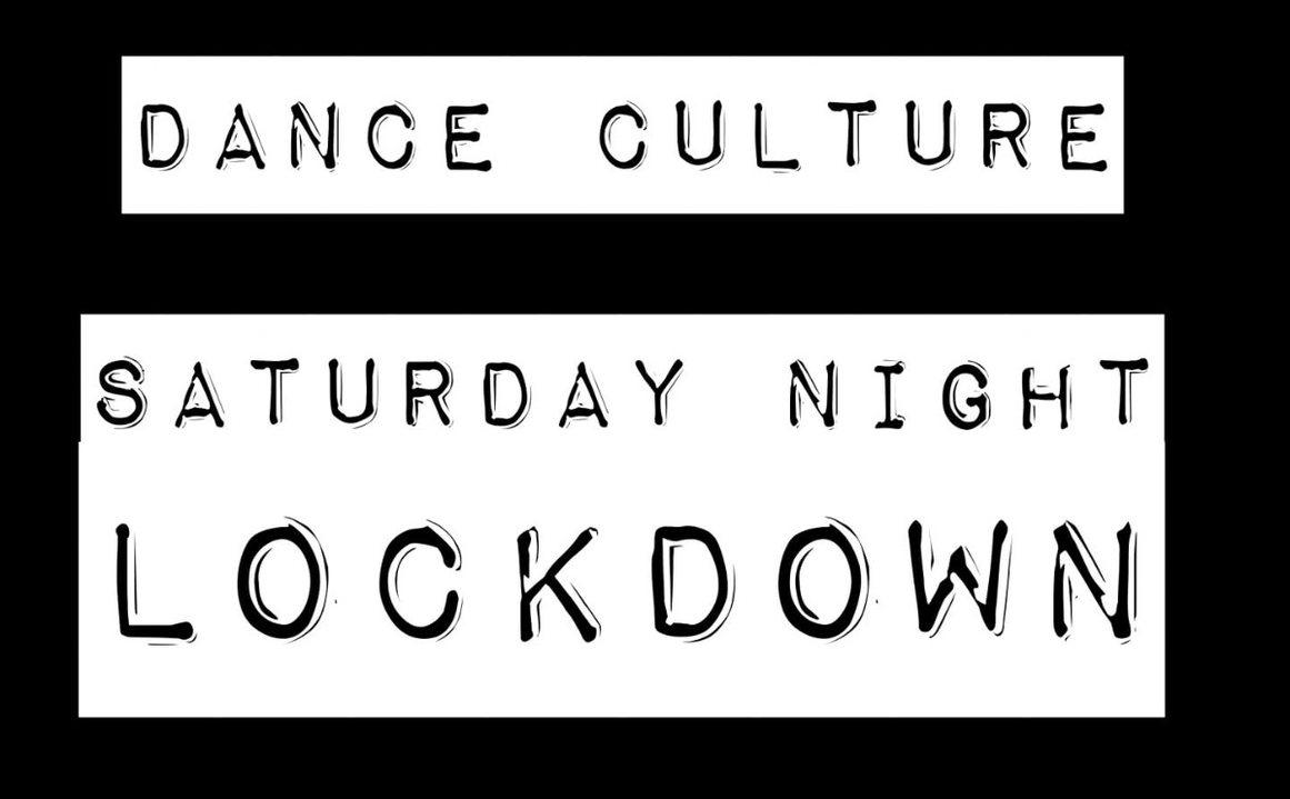 Dance Culture: Saturday Night Lockdown 28 Mar '20, 19:00