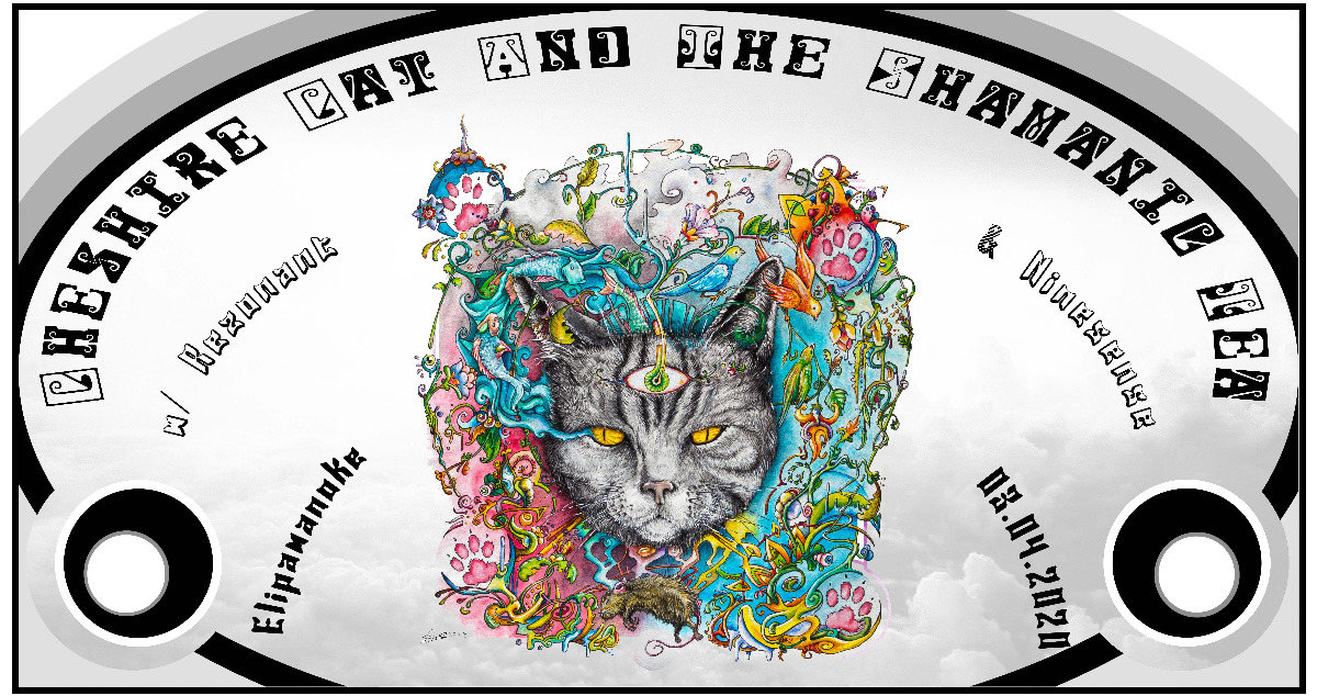 Cheshire Cat And The Shamanic Tea w/ Rezonant & Ninesense 3 Apr '20, 23:00