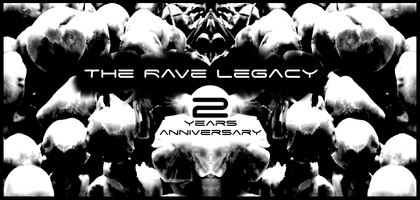 The Rave Legacy 2 Years Anniversary 3 Apr '20, 23:00