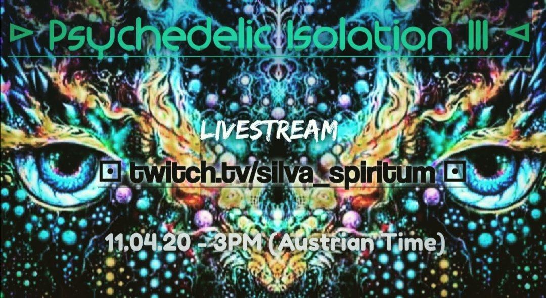Psychedelic Isolation III 11 Apr '20, 15:00