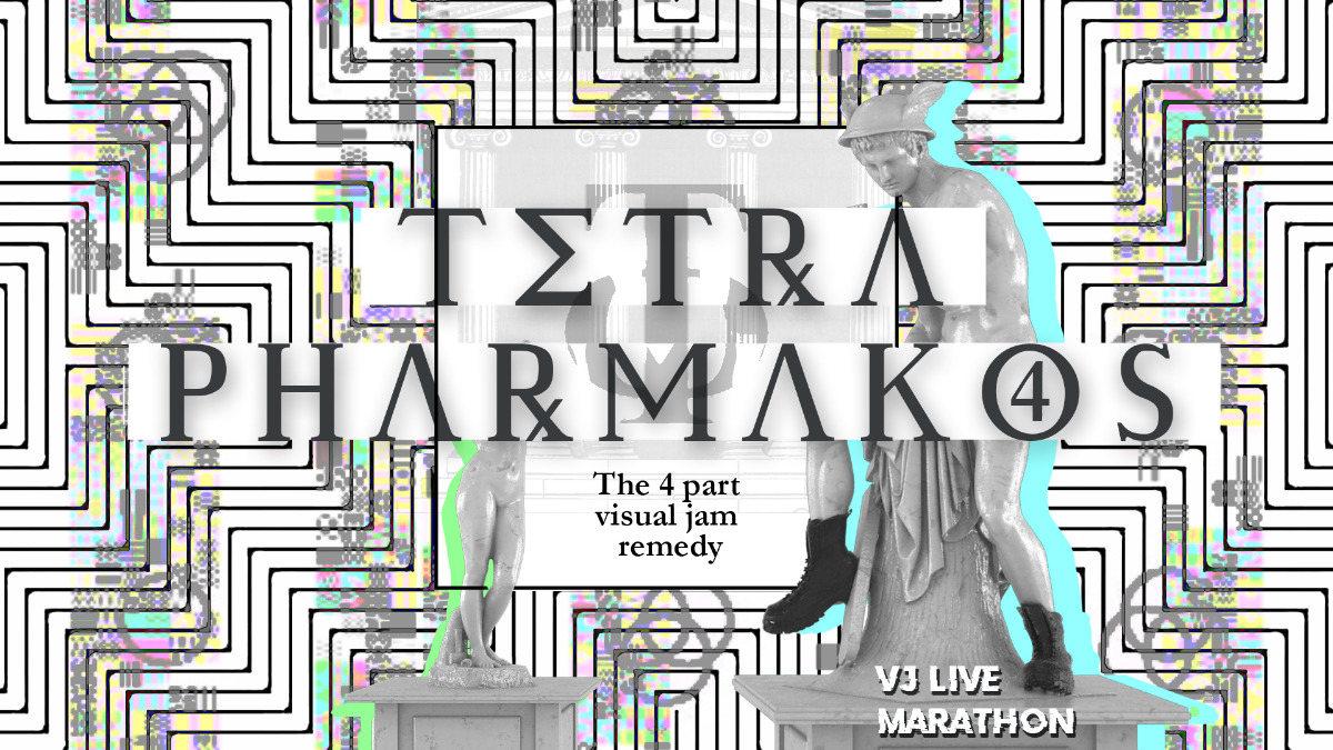 Tetrapharmakos Part 4 - Live VJing 9 May '20, 21:30