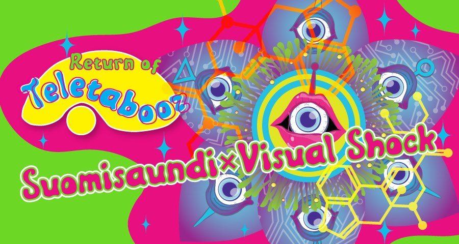 Return of Teletabooz - Suomisaundi × Visual Shock 16 May '20, 22:00