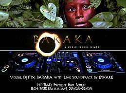 Party flyer: Visual DJ Mix: BARAKA with Live Soundtrack by EWAKE 11 Apr '15, 20:00