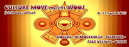 Party flyer: CULTURE MOVE meets WOOZ (birthday edition)   AIOASKA and more 17 Apr 15, 22:00h
