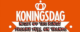 Party flyer: ♫✰♫ Night of the Kings Freaks Full On Trance ♫✰♫ 26. Apr 15, 23:30h