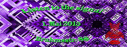 Party flyer: Listen to the signal 1. Mai 15, 22:00h