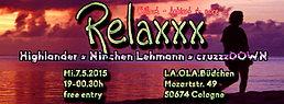 Party flyer: Relaxxx @ LA.OLA. Büdchen Köln ... mit Highlander, Ninchen Lehmann & cruzzzDOWN 6 May 15, 19:00h