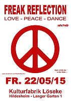 Party flyer: FREAK REFLECTION / Love - Peace - Dance 22 May 15, 23:00h