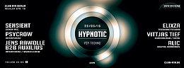 Party flyer: Hypnotic Psy Techno 22 May 15, 23:30h
