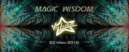 Party flyer: Magic Wisdom @ Via Lactea 23 May 15, 23:30h