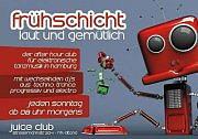Party flyer: Frühschicht - laut & gemütlich 31 May 15, 08:00h