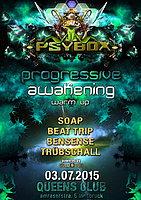Party flyer: PSYBOX - *** WARM UP for PROGRESSIVE AWAKENING *** 3 Jul 15, 22:00h
