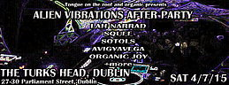 Party flyer: Tongue on the RooF and organic presents Alien vibes after party 4 Jul 15, 21:00h