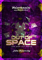 Party flyer: Out of Space@weberknecht 9. Jul 15, 22:00h