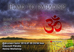 Party flyer: Road to Paradise 29 Jul 15, 20:00h