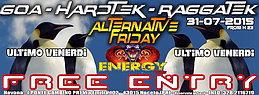 Party flyer: ALTERNATIVE FRIDAY ★ FREE ENTRY ★ GOA//HARDTEK//RAGGATEK #EnergyTribe - ULTIMO V 31 Jul 15, 23:00h
