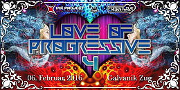 Party flyer: Love of progressive IV 6 Feb '16, 21:00h