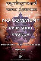 Party flyer: PsYcHeGrOuND & Respect Gatherings presents: No Comment, Krunch & Dark Soho 6. Feb 16, 22:00h