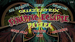 Party flyer: SYNAPTIC ECLIPSE / Patara / Gaiazentrix / Khomatica / Ear Pressure / Venom / And 6. Feb 16, 22:00h