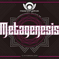 Party flyer: METAGENESIS FESTIVAL 13. Feb 16, 20:00h
