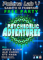 Party flyer: ★ PSYCHEDELIC ADVENTURES ★ FREE PARTY ★ 13 Feb '16, 23:30h