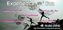 Party flyer: * * Experience of Goa * * Female Night 19 Feb '16, 22:00h