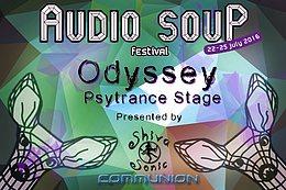 Party flyer: Odyssey Psytrance Stage @ Audio Soup Festival 22 Jul '16, 18:00h